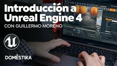Introducción a Unreal Engine 4 para diseño de escenarios (5 en 1)